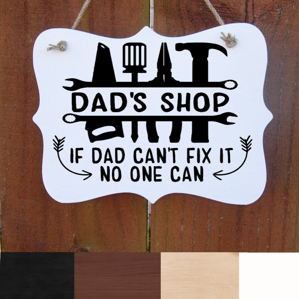 Farmhouse Sign, Dad's Shop, If Dad Can't Fix it No One Can, Rustic Wall Decor, Country Sign, Indoor & Outdoor Wood Plaque
