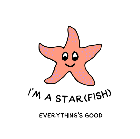 I'm A Star(fish), Everything's Good, Self-Love September