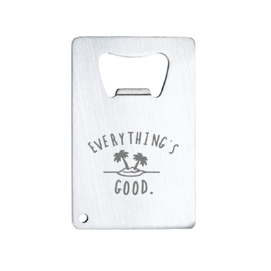 Bottle Opener // Everything's Good