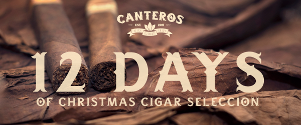 CANTEROS - 12 Days of Christmas Cigar Seleccion | 12-cigar sampler