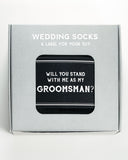 """Will You Stand... as my Groomsman?"" Black Label with Socks Pairing ©"
