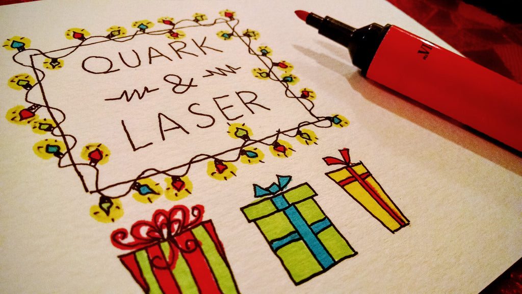 Holiday greetings from Quark & Laser