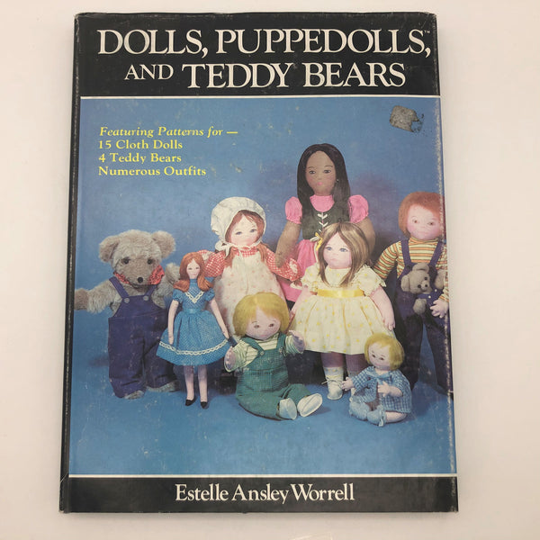 Dolls, Puppedolls, and Teddy Bears by Estelle Ansley Worrell Hard Cover Book