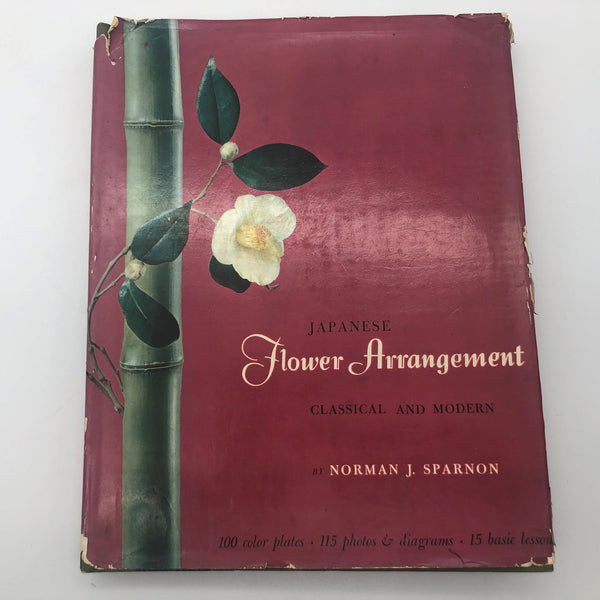 Japanese Flower Arrangement Classical and Modern by Norman J Sparnon Book 1960