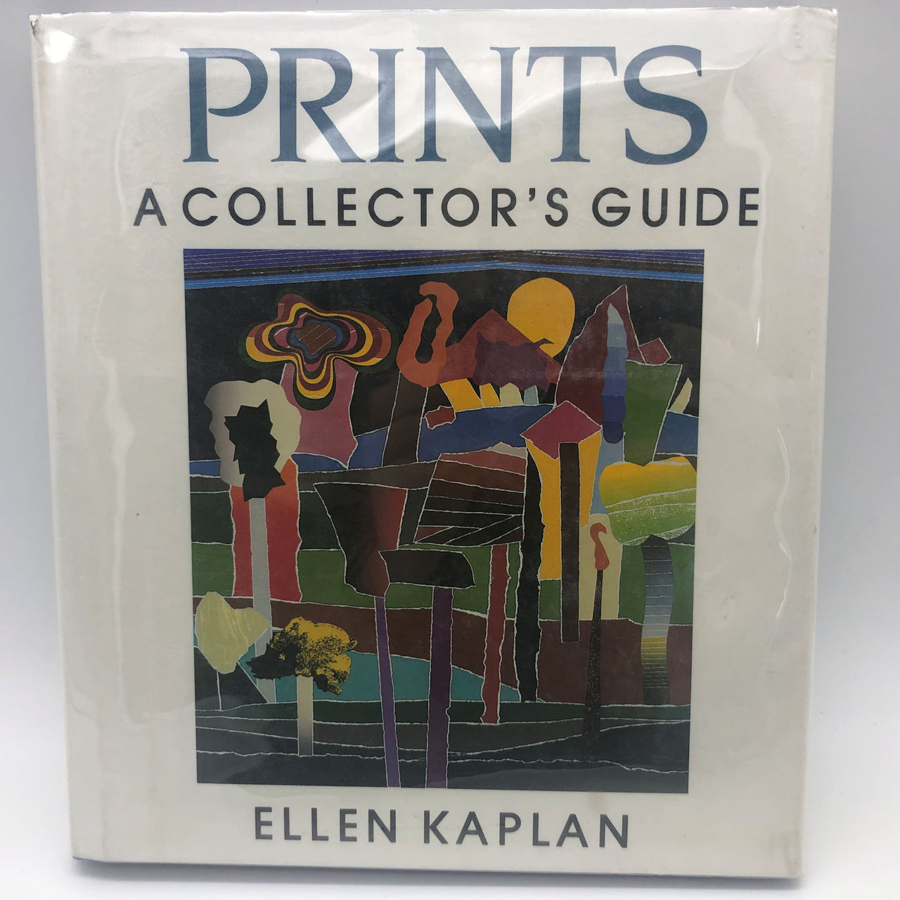 Prints A Collector's Guide Ellen Kaplan Hard Cover Book 1983