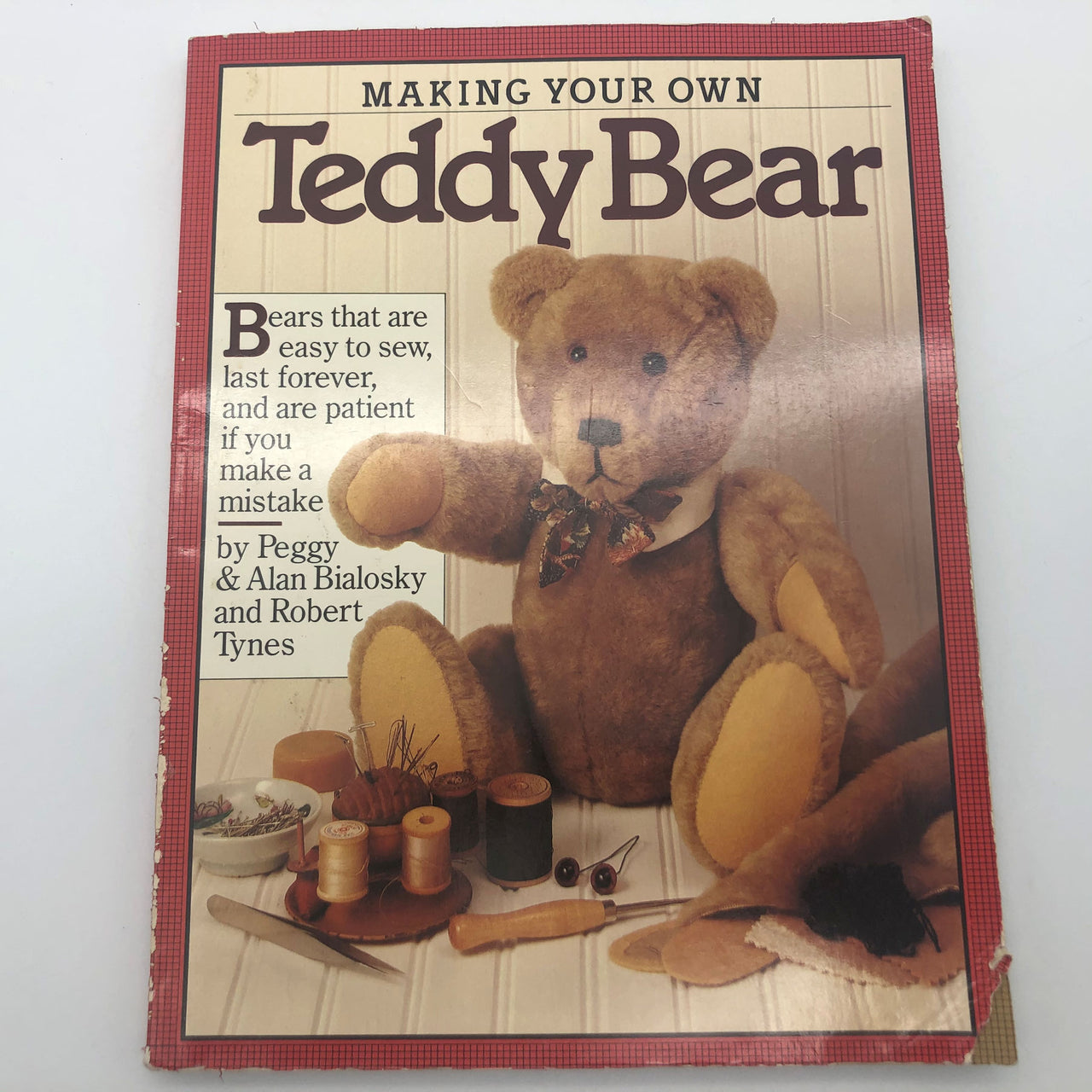 Making Your Own Teddy Bear Peggy Alan Bialosky Robert Tynes