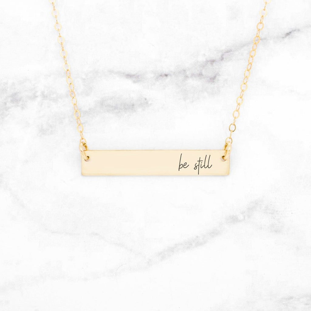 Be Still Necklace - Gold Quote Bar Necklace