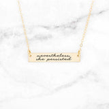 Nevertheless She Persisted - Gold Quote Bar Necklace