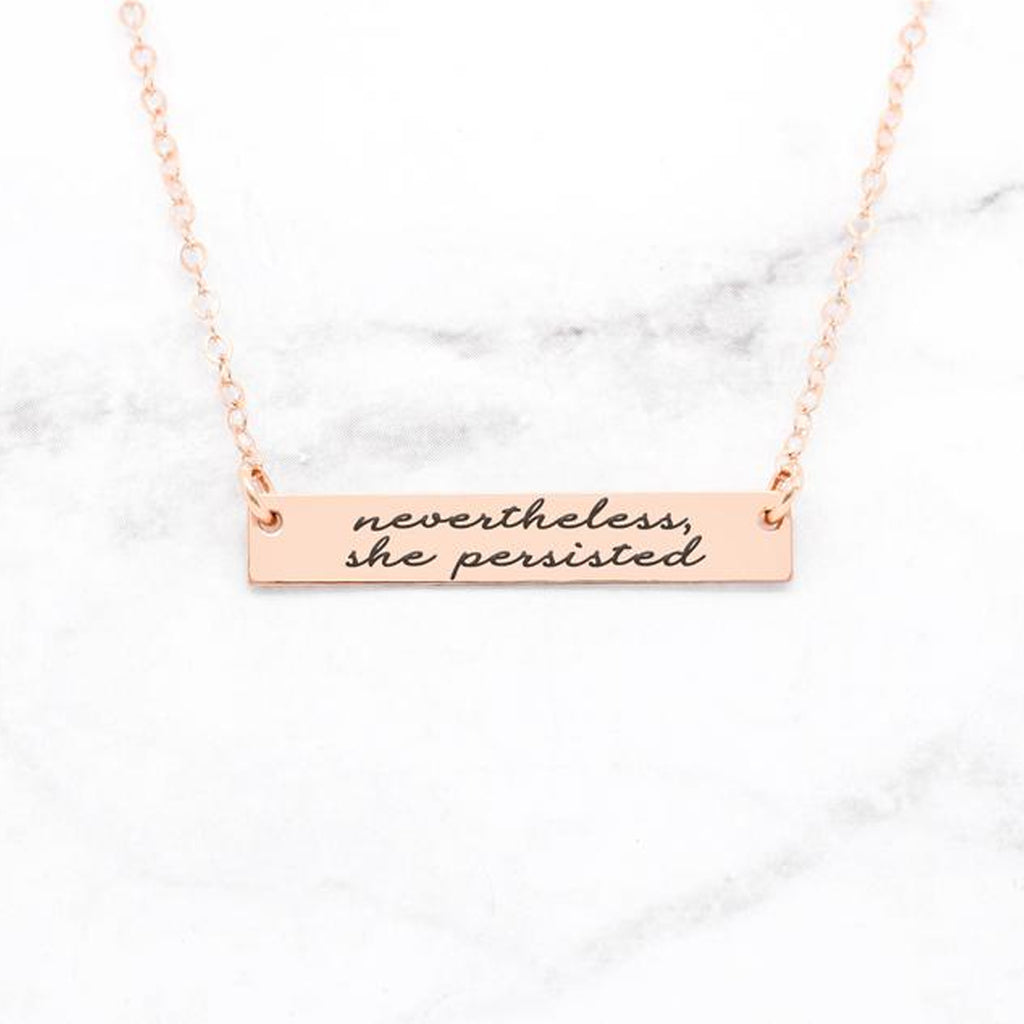 Nevertheless She Persisted - Rose Gold Quote Bar Necklace