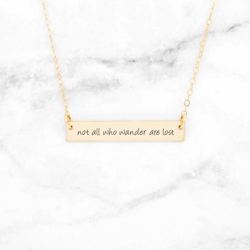 Not All Who Wander Are Lost - Gold Quote Bar Necklace