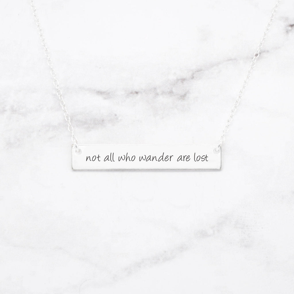 Not All Who Wander Are Lost - Sterling Silver Quote Bar Necklace
