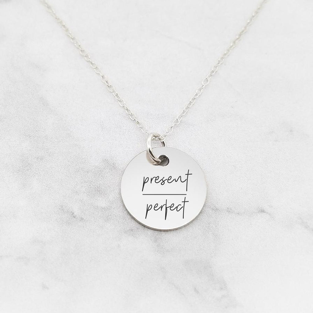 Present Over Perfect Necklace - Quote Necklace