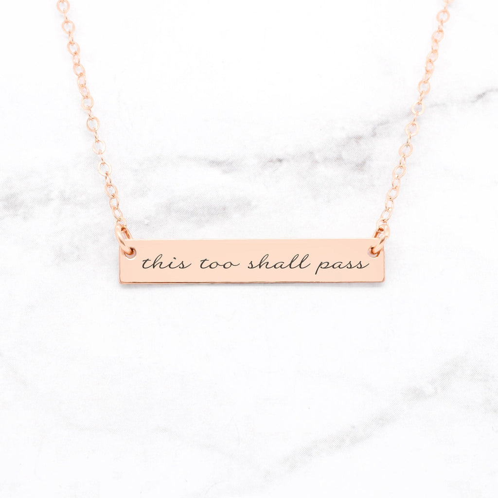 This Too Shall Pass - Rose Gold Quote Bar Necklace