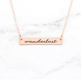 Wanderlust - Rose Gold Quote Bar Necklace