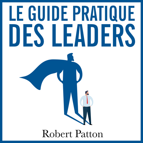 Le Guide Pratique Des Leaders - audiobook