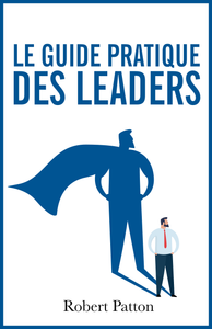 Le Guide Pratique Des Leaders - ebook