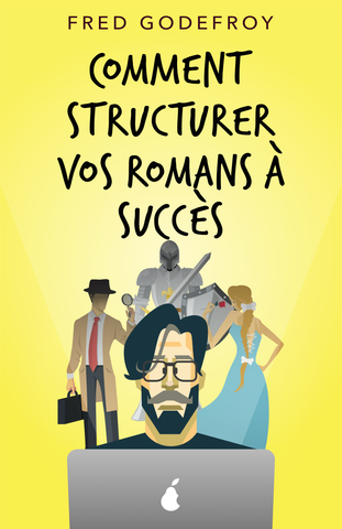 Comment structurer vos romans à succès - ebook