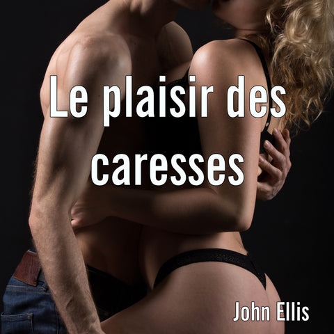 Le plaisir des caresses - ebook + audiobook
