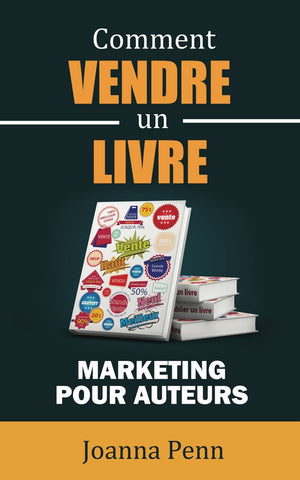 Comment Vendre un Livre – Marketing pour auteurs – Version papier
