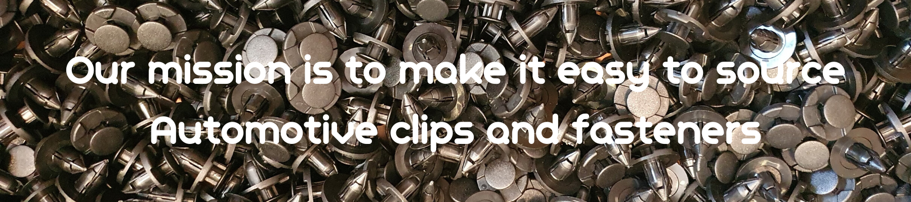 Our mission is to make it easy to source Automotive clips and fasteners
