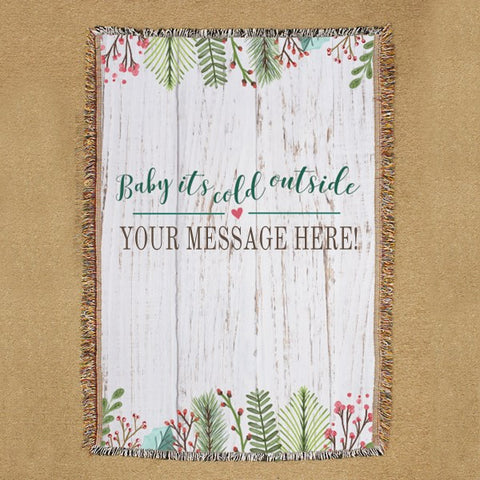 Baby It's Cold Outside Personalized Woven Throw