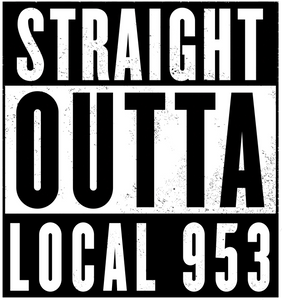 Straight Outta Local 953 Sticker