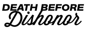 Death Before Dishonor Sticker