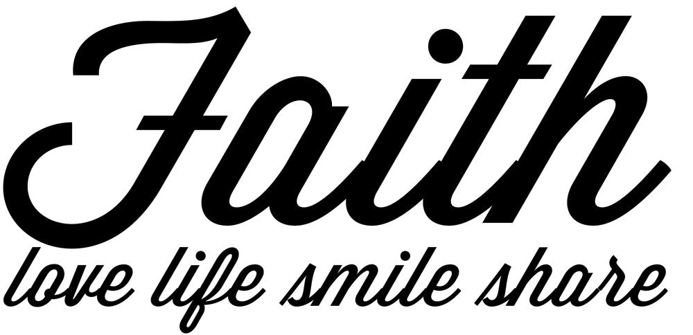 Faith Sticker - love, life, smile, share