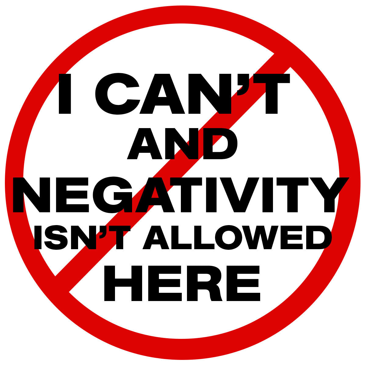 Brahma Kumaris Positive Thinking Quotes: I Can't And Negativity Isn't Allowed Here Sticker