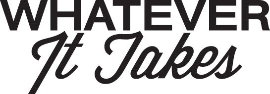 whatever it takes sticker