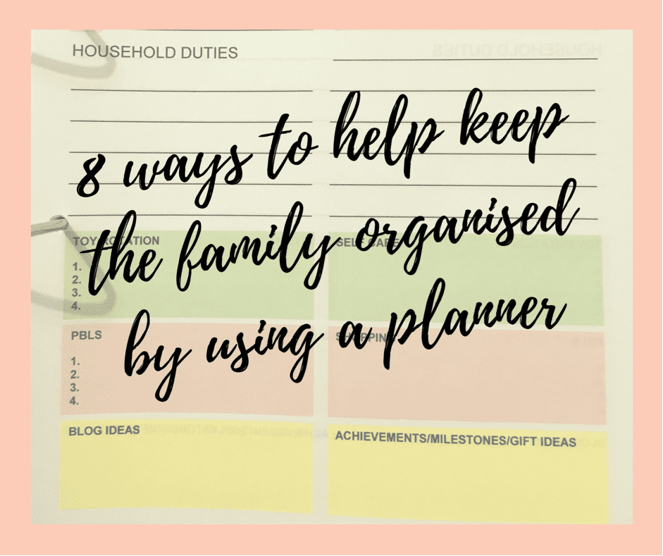Guest Blog - 8 ways to help keep the family organised by using a planner