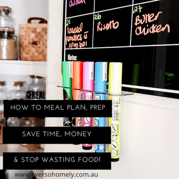 How to meal plan, prep, save time and money and stop wasting food