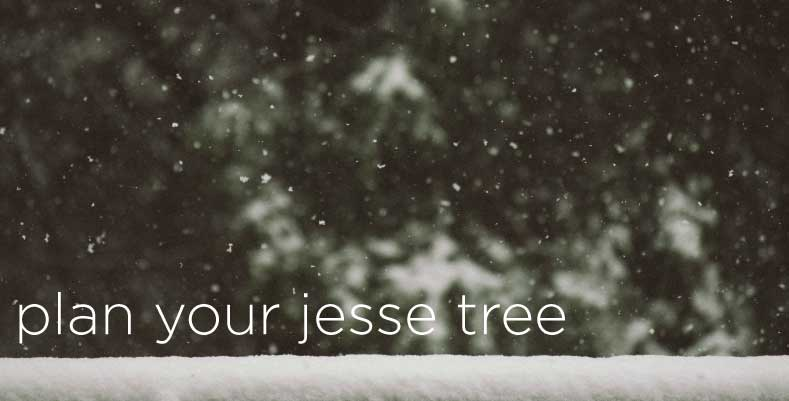 How-to guide on planning your Advent Jesse Tree devotion before Christmas