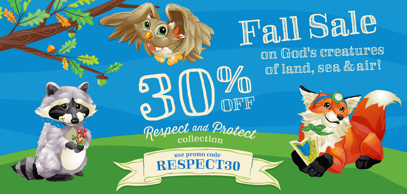 Fall Sale on God's creatures of land, sea and air! 30% OFF the entire Respect and Protect Collection. Use promo code: RESPECT30