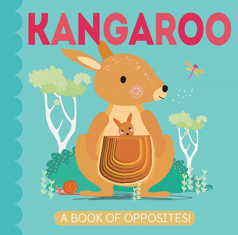 Kangaroo - A book of opposites - Board Book