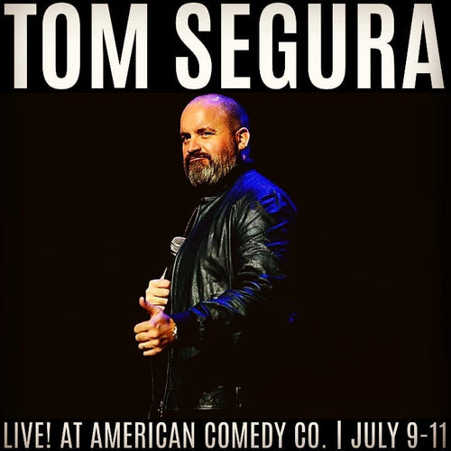 Tom Segura -  [THU]