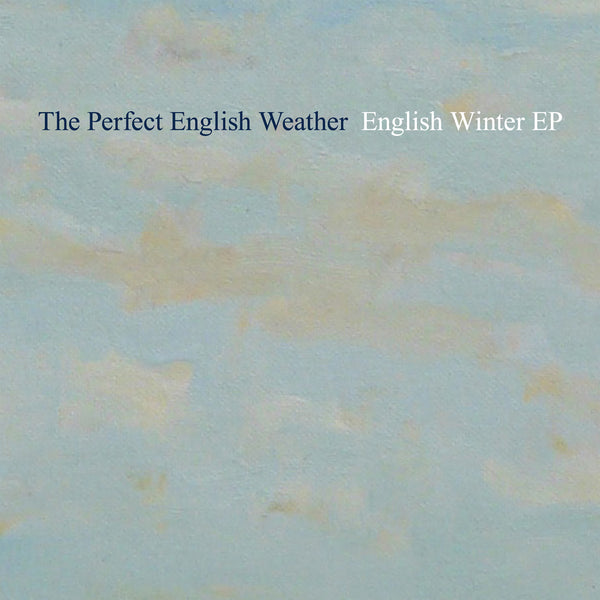 Perfect English Weather, The - English Winter EP