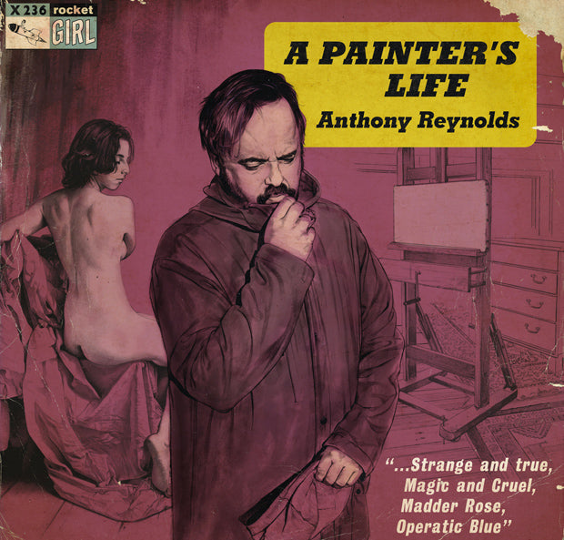 Anthony Reynolds - A Painter's Life