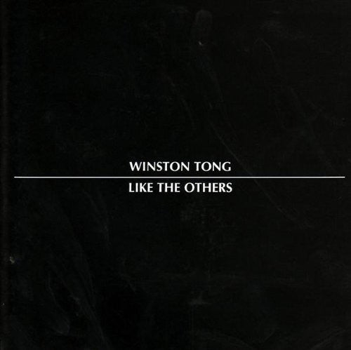 Winston Tong - Like The Others
