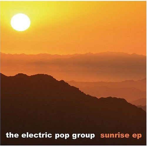 Electric Pop Group, The - Sunrise EP
