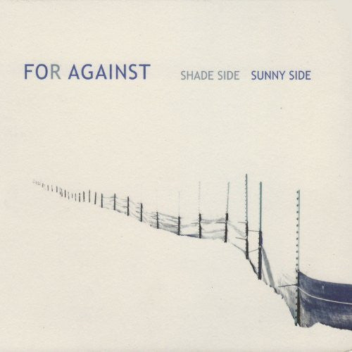 For Against - Shade Side Sunny Side