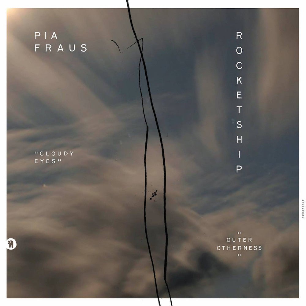 Rocketship / Pia Fraus - Outer Otherness / Cloudy Eyes