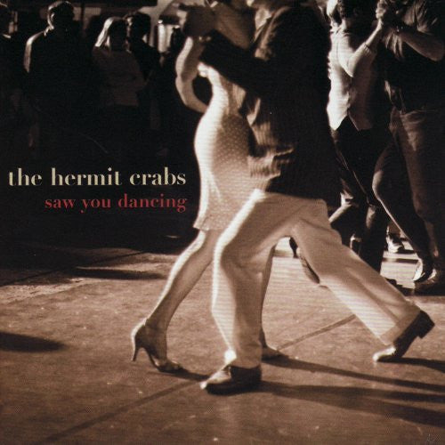 Hermit Crabs, The - Saw You Dancing