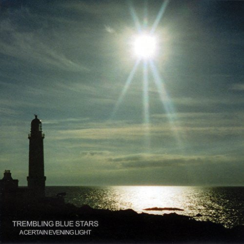 Trembling Blue Stars - A Certain Evening Light