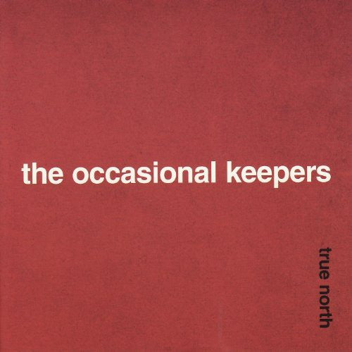 Occasional Keepers, The - True North