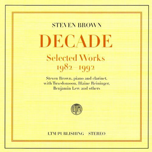 Steven Brown - Decade (Selected Works 1982-1992)