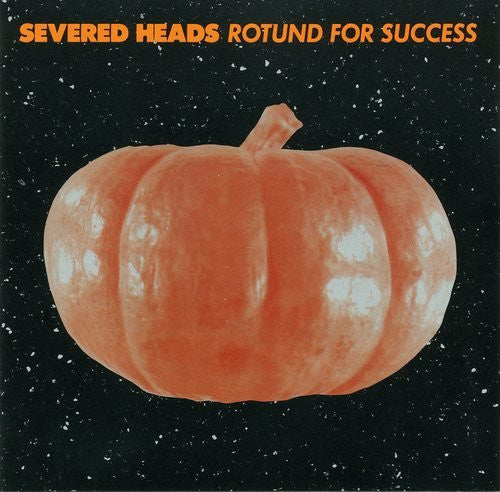 Severed Heads - Rotund for Success