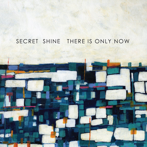 Secret Shine - There Is Only Now