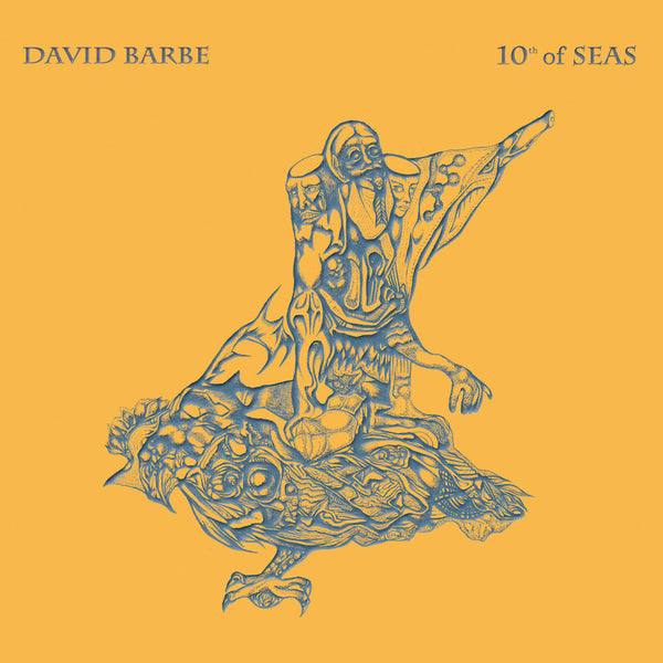 David Barbe - 10th of Seas