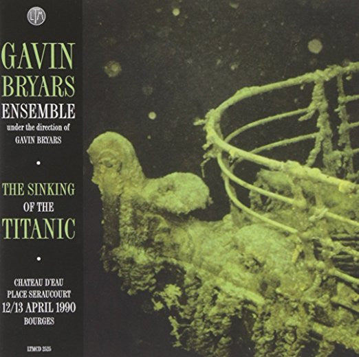 Gavin Bryars - The Sinking of the Titanic: Live Bourges 12/13.4.1990